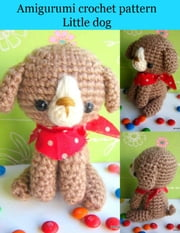 amigurumi crochet pattern little dog ebook by Teerapon Chan-Iam
