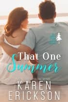 That One Summer ebook by Karen Erickson