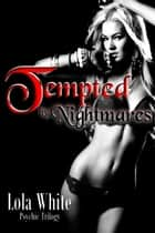 Tempted by Nightmares ebook by Lola White