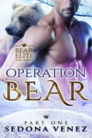 Operation Bear - Part One ebook by Sedona Venez