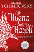 The Hyena and the Hawk ebook by Adrian Tchaikovsky