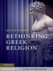 Rethinking Greek Religion ebook by Julia Kindt
