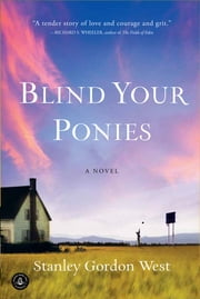 Blind Your Ponies ebook by Stanley Gordon West