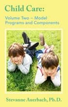 Model Programs and Their Components ebook by Ph.D. Stevanne Auerbach, James A Rivaldo