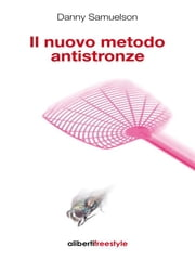 Il nuovo metodo antistronze ebook by Samuelson Danny