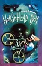 Horsehead Boy ebook by Rory Barnes