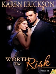 Worth the Risk ebook by Karen Erickson