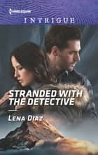 Stranded with the Detective ebook by Lena Diaz