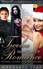 Twelve Months of Romance (September, October, November, December) - Twelve Months of Romance Boxed Set, #3 ebook by Margaret Lake