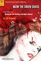 Mow the Green Grass ebook by Gil Brewer, edited by David Rachels