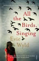 All the Birds, Singing ebook by