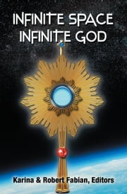 Infinite Space, Infinite God ebook by Karina L. Fabian,  Robert A. Fabian