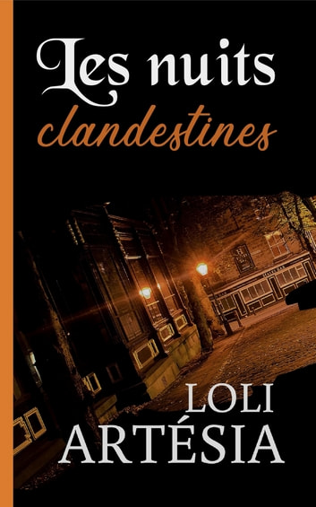 Les nuits clandestines eBook by Loli Artésia