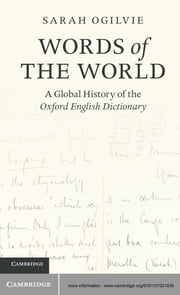 Words of the World - A Global History of the Oxford English Dictionary ebook by Dr Sarah Ogilvie