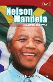 Nelson Mandela: Leading the Way ebook by Tamara Leigh Hollingsworth