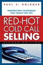 Red-Hot Cold Call Selling ebook by Paul S. Goldner
