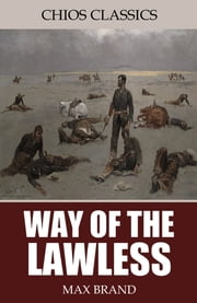 Way of the Lawless ebook by Max Brand