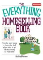 The Everything Homeselling Book ebook by Shahri Masters
