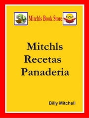 Mitchls Recetas Panaderia ebook by Billy Mitchell