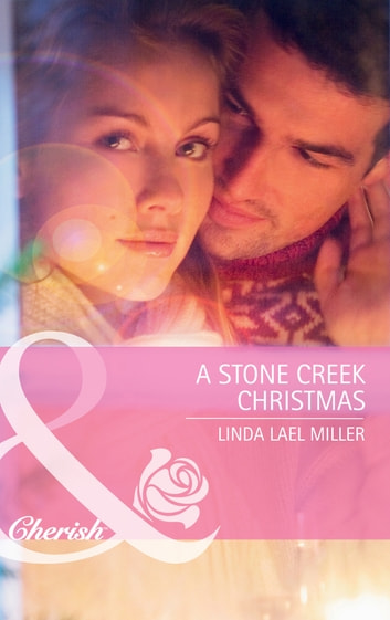 A Stone Creek Christmas (Mills & Boon Cherish) ebook by Linda Lael Miller