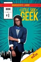 A Little Side of Geek ebook by Marguerite Labbe