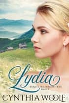 Lydia, Braute des Oregon Trail, Buch 2 ebook by Cynthia Woolf
