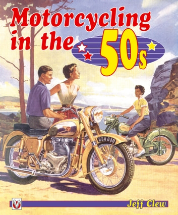 Motorcycling in the 50s ebook by Jeff Clew
