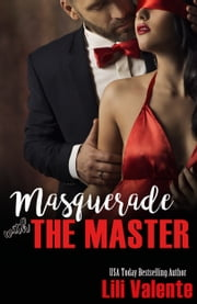 Masquerade with the Master ebook by Lili Valente