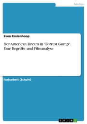 Der American Dream in 'Forrest Gump'. Eine Begriffs- und Filmanalyse ebook by Sven Kreienhoop