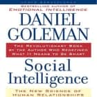 Social Intelligence - The New Science of Human Relationships audiobook by Prof. Daniel Goleman, Ph.D.