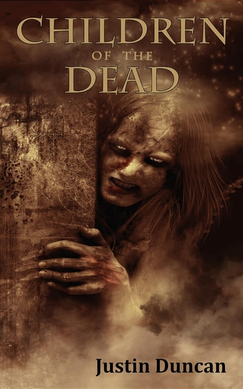 Children of the Dead ebook by Justin Duncan