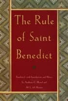 The Rule of St. Benedict ebook by Anthony C. Meisel