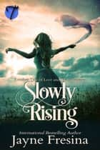 Slowly Rising ebook by Jayne Fresina