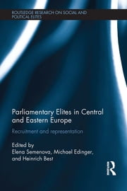 Parliamentary Elites in Central and Eastern Europe - Recruitment and Representation ebook by Elena Semenova,Michael Edinger,Heinrich Best