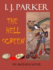 The Hell Screen - Akitada Mysteries, #5 ebook by I. J. Parker