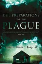 Due Preparations for the Plague ebook by Janette Turner Hospital