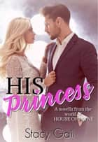 His Princess ebook by Stacy Gail
