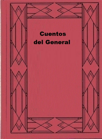 Cuentos del General ebook by Vicente Riva Palacio