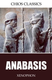Anabasis ebook by Xenophon,H.G. Dakyns
