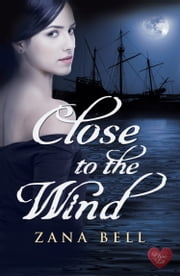 Close to the Wind (Choc Lit) ebook by Zana Bell