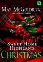 Sweet Home Highland Christmas ebook by May McGoldrick