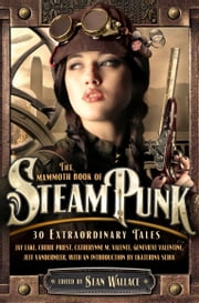The Mammoth Book of Steampunk ebook by Sean Wallace