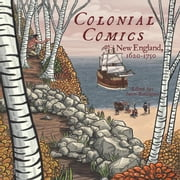 Colonial Comics - New England, 1620  1750 ebook by Jason  Rodriguez