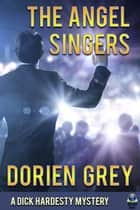 The Angel Singers ebook by Dorien Grey