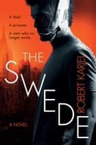 The Swede - A Novel ebook by