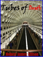 Tubes of Death ebook by Robert James Allison
