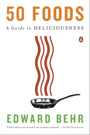 50 Foods - A Guide to Deliciousness ekitaplar by Edward Behr