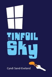 A Tinfoil Sky ebook by Cyndi Sand-Eveland