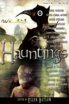 Hauntings ebook by Ellen Datlow