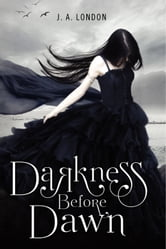 Darkness Before Dawn ebook by J. A. London